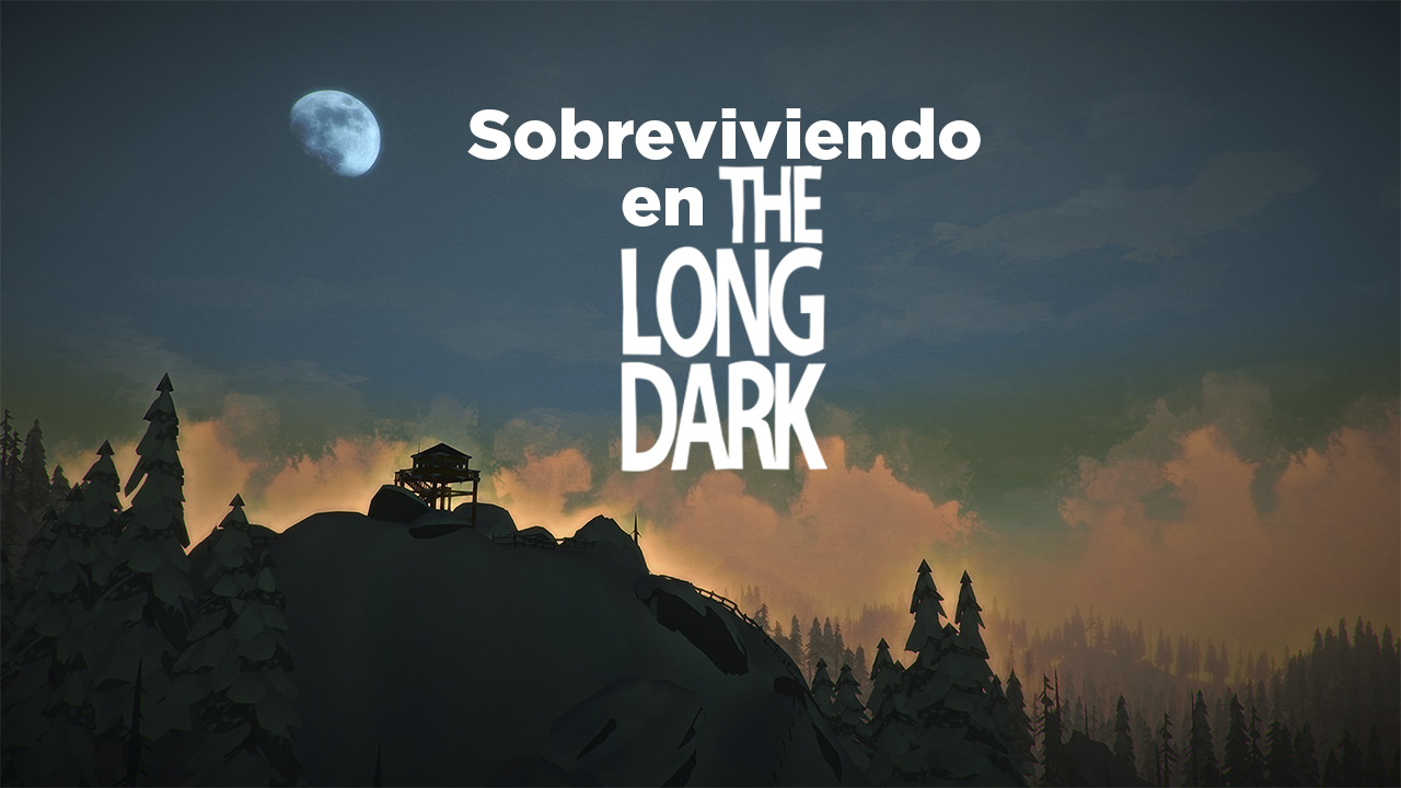 Un vistazo a The Long Dark