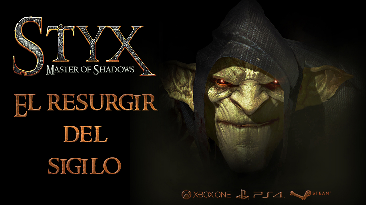 Styx: Master of Shadows – El resurgir del sigilo