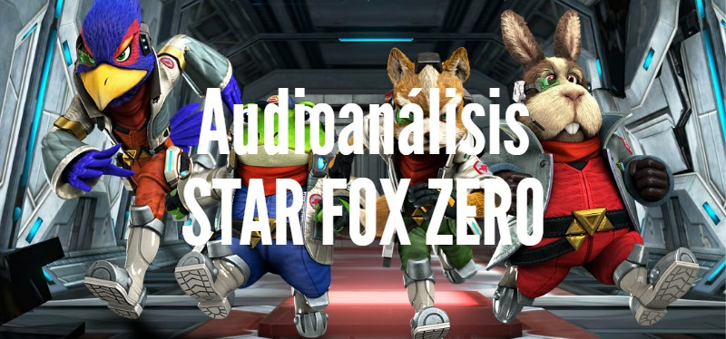 Star Fox Zero (Audioanálisis) <br> <span style='color:#f96d5a;font-size:14px;font-weight: lighter;'>¡Trata de arrancarlo, Fox!</span>