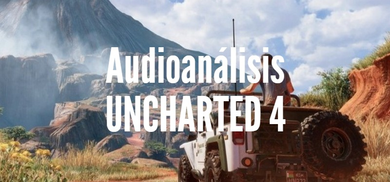 Uncharted 4 (Audioanálisis) <br> <span style='color:#f96d5a;font-size:14px;font-weight: lighter;'>Sic Parvis Magna</span>