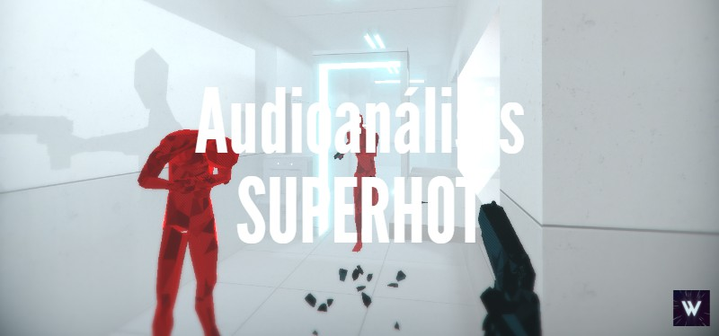 SUPERHOT (audioanálisis) <br> <span style='color:#f96d5a;font-size:14px;font-weight: lighter;'>¡Baila perro!</span>