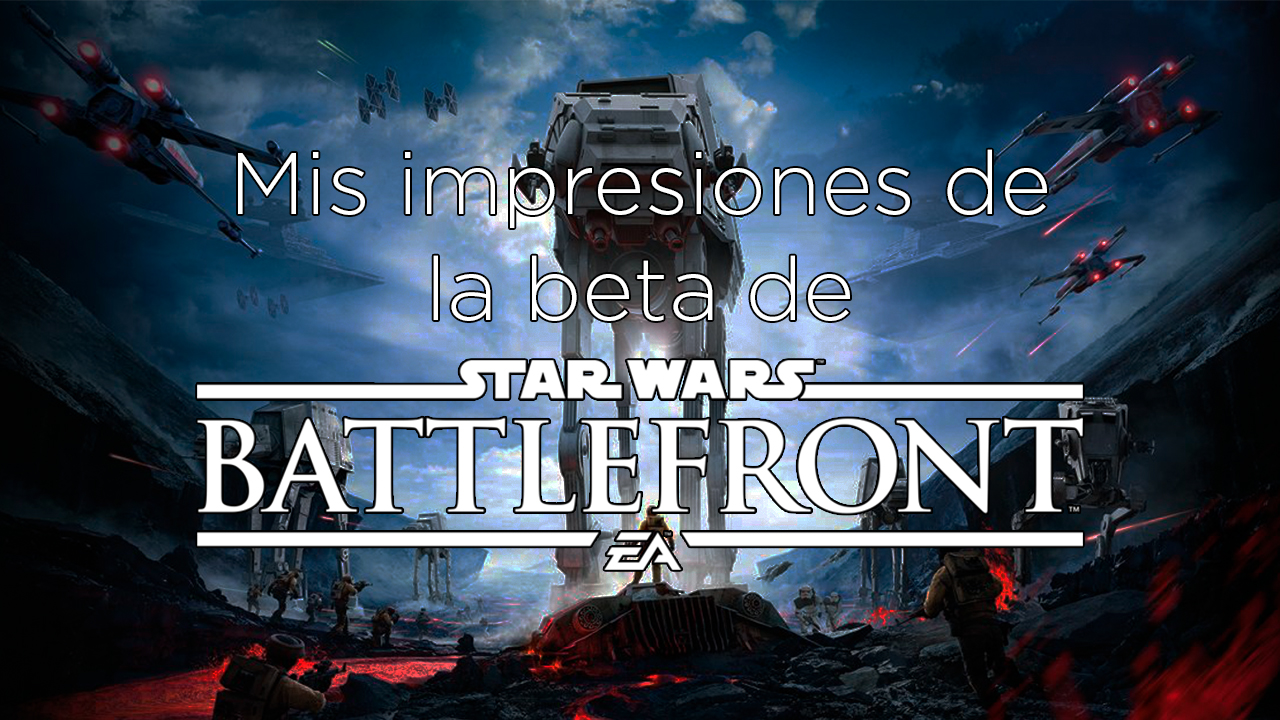 Hablemos de la beta de Star Wars Battlefront