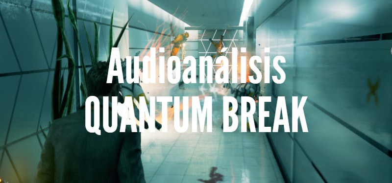 Quantum Break (Audioanálisis)